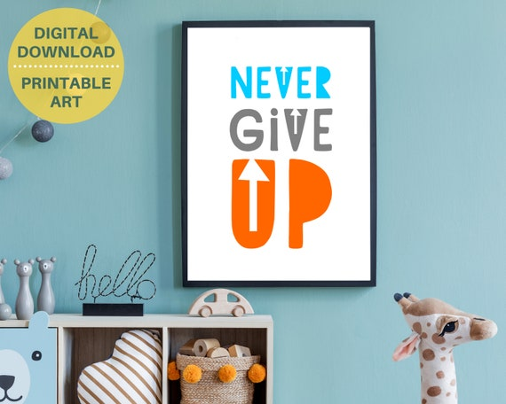PRINTABLE Never Give Up kids wall art, positive kids room decor print, boys word art poster, inspirational quote art, Instant download