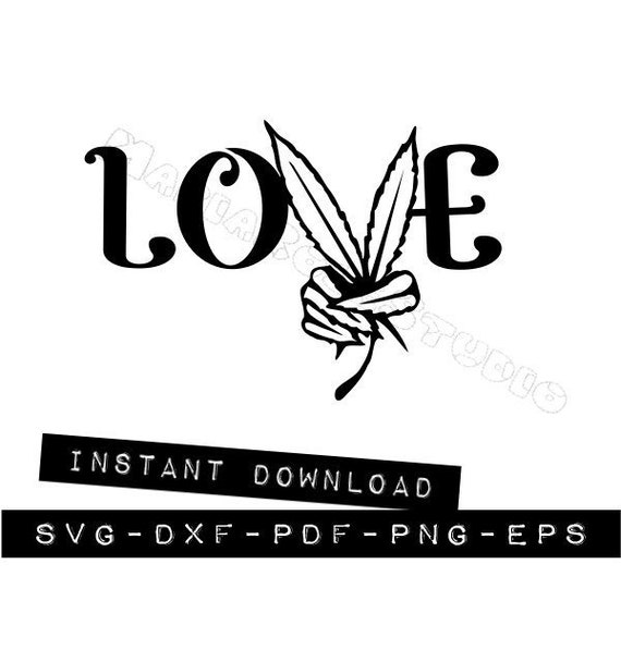 Love With Weed Leaf Svg Cutting Files Png Dxf Pdf Eps Etsy