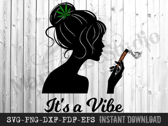 It S A Vibe Svg With Blunt Silhouette 4 20 Svg Pot Leaf Etsy