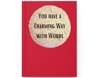 You have a charming way with words. - Hardcover Journal - Blank Book - Diary - GoodLuckFortuneCookies