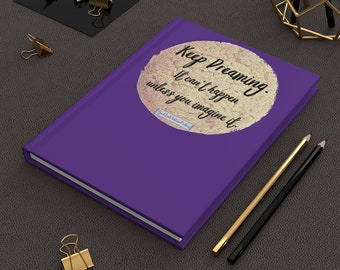 Keep Dreaming. It can't happen unless you imagine it. - Hardcover Journal - Blank Book - Diary - GoodLuckFortuneCookies