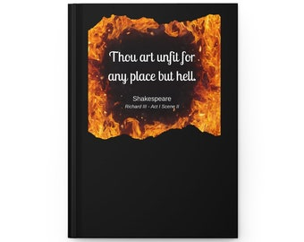 """Shakespeare -  """"Thou art unfit for any place but hell"""" Hardcover Journal - Blank Book - Diary - Matte Finish"""