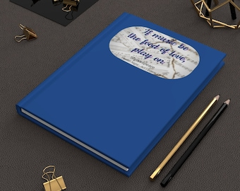 """Shakespeare -  """"If music be the food of love, play on"""" Hardcover Journal - Blank Book - Diary - Matte Finish"""