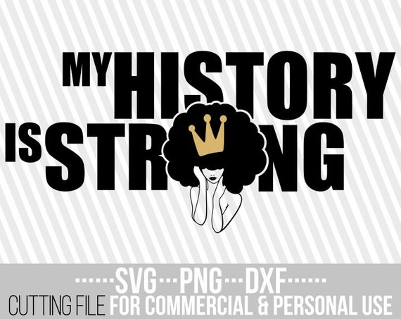 T-Shirt My history is strong svg africa Silhouette cameo jpg cuttable vector files Crown svg,Black Woman svg clipart Afro Girl SVG