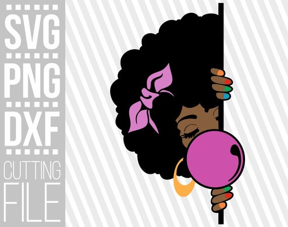 Peeking Black Girl Svg Bubble Gum Svg Natural Hair Svg Etsy