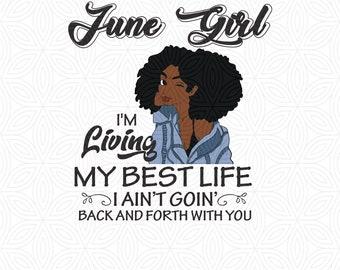 06efb8e0 June girl i'm living my best life Svg, Black Girl Svg, Black women Svg,  Black queen svg, eps,dxf,png cut file Digital