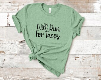 9289ad4152 Will Run For Tacos T-Shirt
