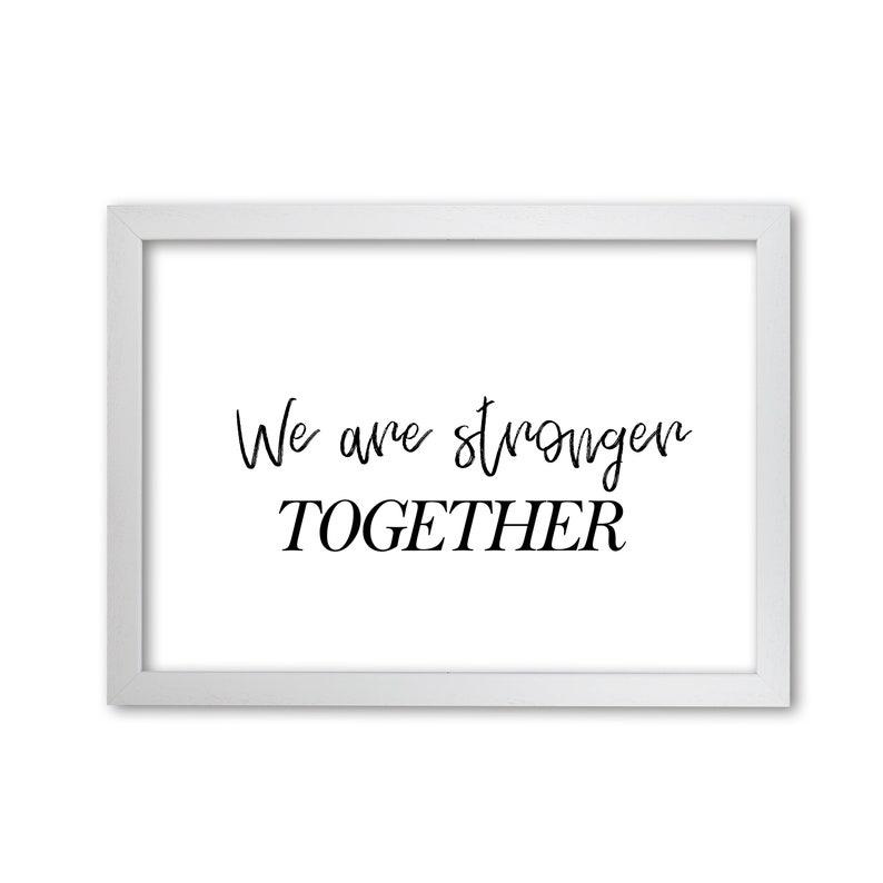 Boho Nursery Decor Neutral Housewarming Gift We Are Stronger Together Typography Print Nursery Wall Art Decor