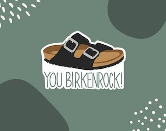 You Birkenrock Sticker Saying Sticker Pun Trendy Stickers Laptop Stickers Waterbottle Sticker Aesthetic Stickers Macbook Stickers