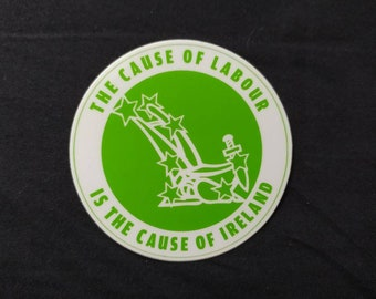 The cause of labour is the cause of Ireland starry plough sticker