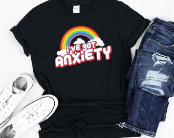 4fab21212220 Anxiety Shirt, Social Anxiety T-Shirt, I've Got Anxiety Tee, Anxiety  Rainbow Shirt