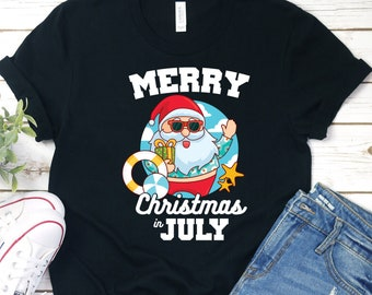 d05a7969 Christmas in July Shirt, Merry Christmas in July T-Shirt, July Christmas  Tee Shirt, Summer Santa T-Shirt