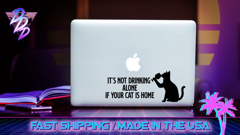 Admirable Its Not Drinking Alone If Your Cat Is Home Sticker Decal Beutiful Home Inspiration Aditmahrainfo