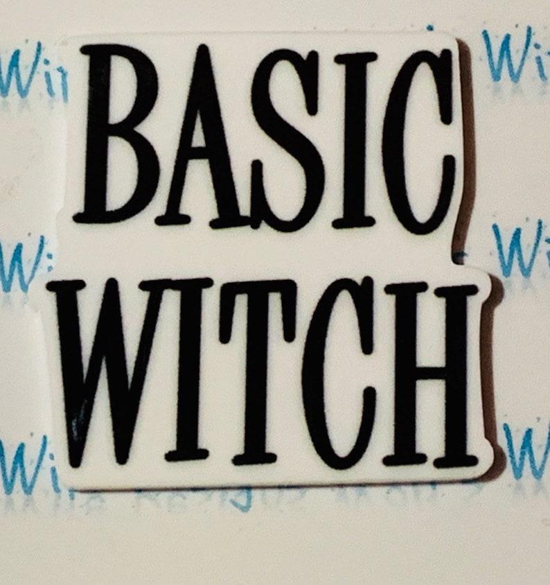 Basic Witch resin bithch resin bitch Basic Bitch Witch resin Basic Witch