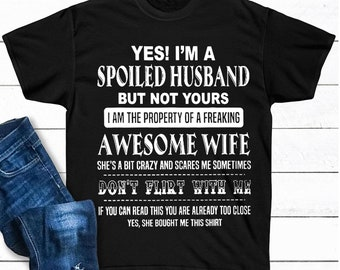 5e96635f I'm A Spoiled Husband I Am The Property Of Awesome Wife Fathers Day Gift  Shirt from Wife to Husband