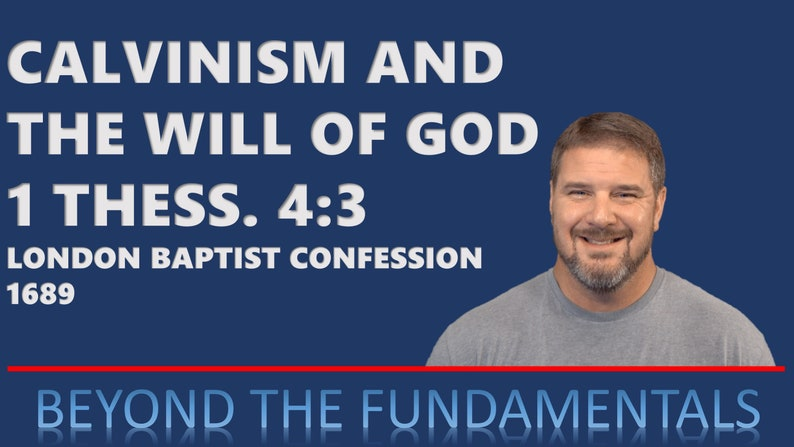 Calvinism and the Will of God  1 Thessalonians 4:3 image 0