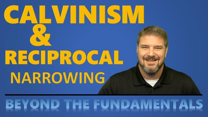 Calvinism and Reciprocal Narrowing image 0