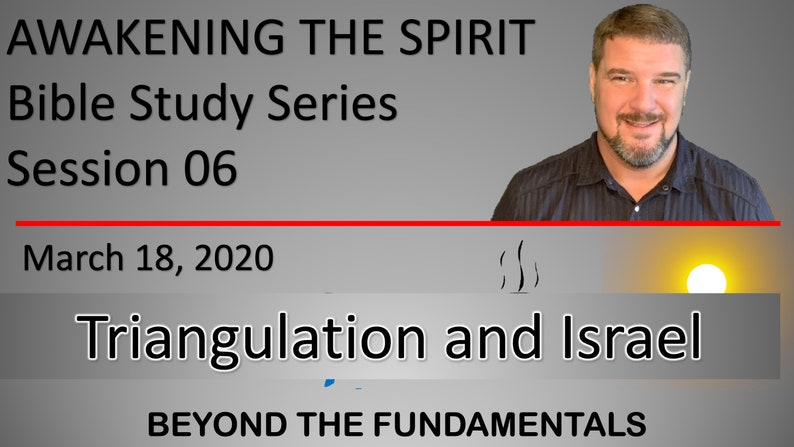 Awakening The Spirit Session 06  Triangulation and Israel image 0