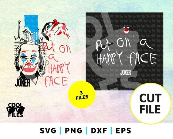 Joker Svg Joker Inspired Svg File Put On A Happy Face Etsy