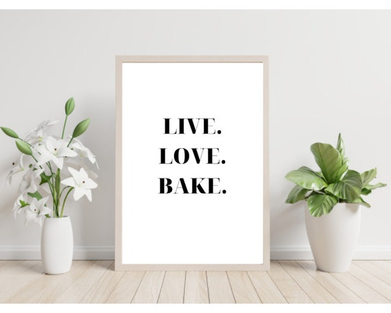 Culinary Quotes Live Love Bake, Cooking Quotes, Funny Kitchen Art  Printable, Food Typography Wall Art