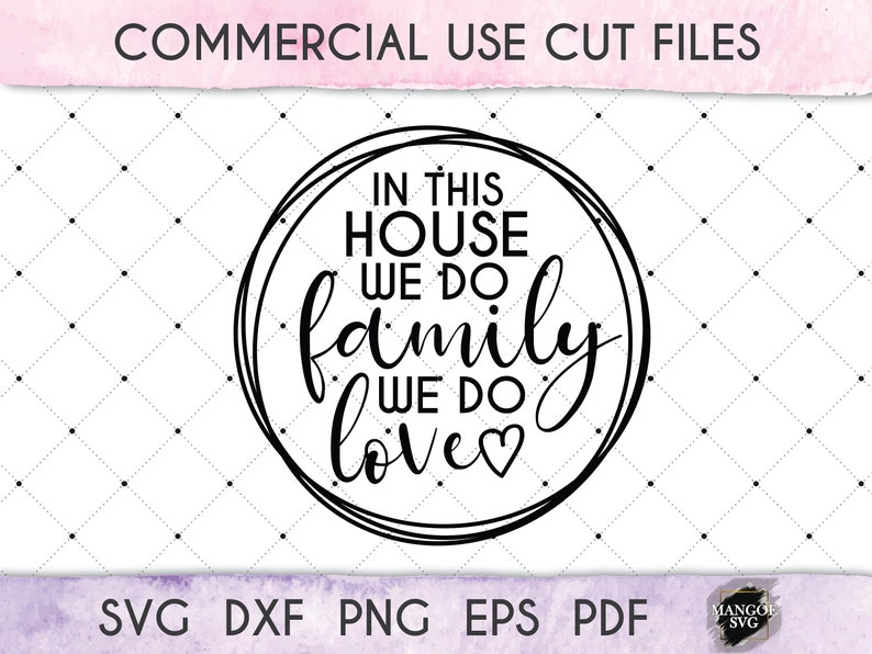 In This House We Do Family We Do Love Svg Home Svg Family Etsy