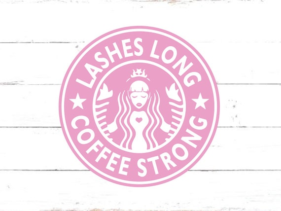 lashes long coffee strong svg women quotes svg inspirational