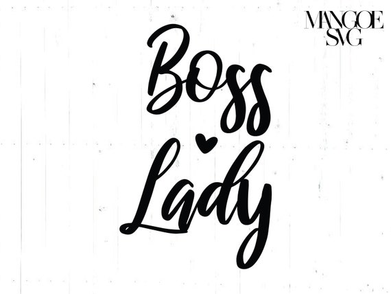 Boss Lady Boss Svg Mother Hustler Svg Momlife Svg Hustle Svg Quotes Svg Woman Svg Cut File Silhouette Cricut Svg Dxf Png Pdf Eps