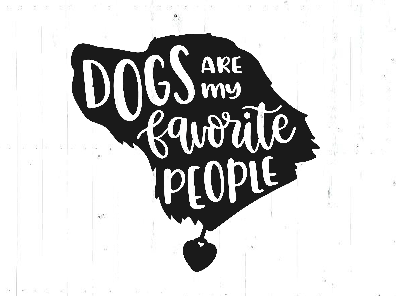 Dogs Are My Favorite People Svg Dog Svg Puppie Svg Dog Mama Etsy