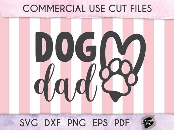 Dog Dad Svg Dog Father Svg Dog Svg Dog Lover Gift Svg Paw Etsy