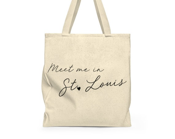 Meet Me in St. Louis Tote - Saint Louis Missouri Canvas Tote Bag - Grocery Bag - Cute Saying - Canvas Tote Bag - Canvas Carry All - STL Love