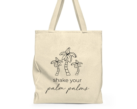 Shake Your Palm Palms Tote Bag - funny tote - grocery bag - cute saying - canvas tote bag - palm trees - tropical - beach tote - reusable