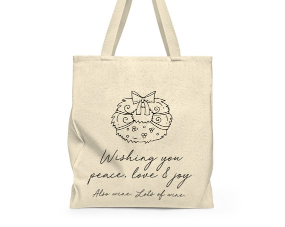 Peace, Love & Wine Tote Bag - wreath tote - holiday tote - grocery bag - cute saying - canvas carry all - festive grocery bag