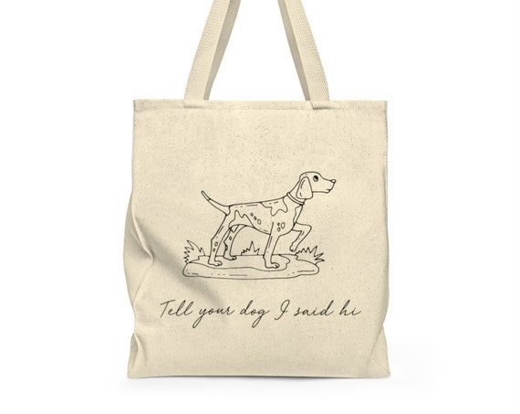 Well, hello! - funny dog tote - for dog lovers - pointer - grocery bag - cute saying - canvas tote bag - canvas carry all