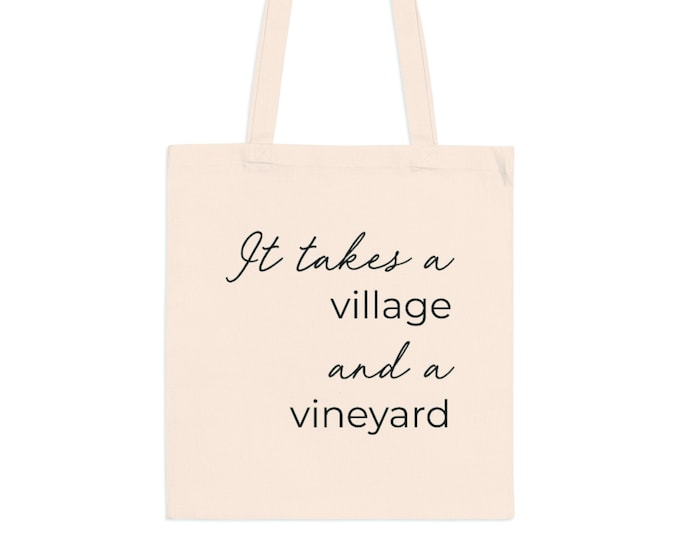 It Takes a Village and a Vineyard Canvas Tote Bag
