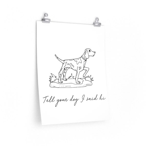 Hello! Fun Dog Print - Poster - Wall Hanging - Pointer Puppy - Witty Decoration - Decor