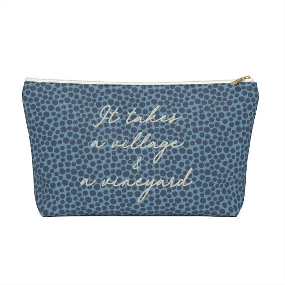 It Takes a Village and a Vineyard - Blue Makeup Bag -Zip Pouch - Funny Saying Pouch - Teacher Gift - Witty Saying - Stocking Stuffer