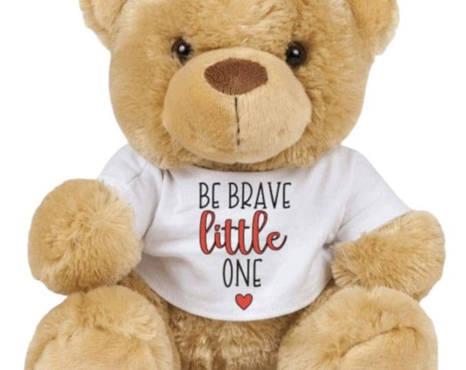 Be Brave Little One Children's Teddy Bear