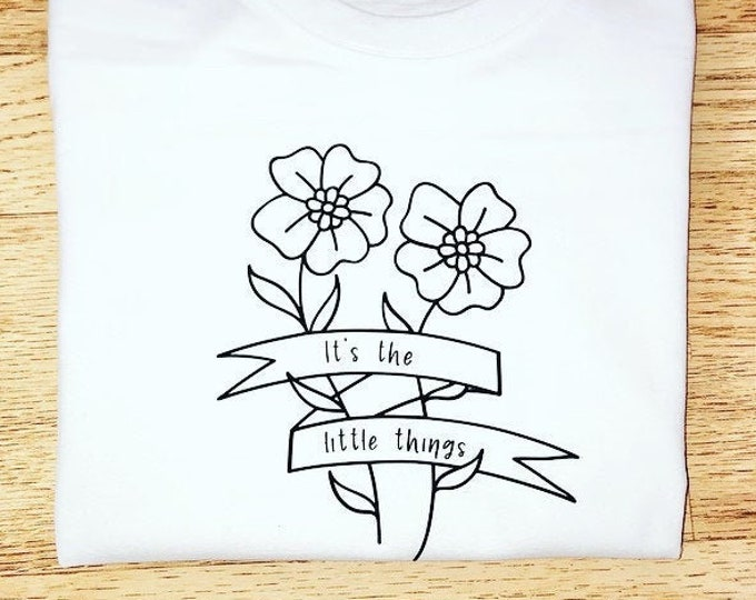 Its the Little Things Tshirt