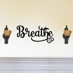 Breathe - Beautiful Solid Steel Home Decor Decorative Accent Metal Art Wall Sign