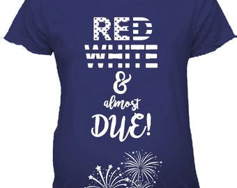 f23afd0c15950 Red White & Almost Due Maternity Top | 4th of July Maternity Shirt | Patriotic  Pregnancy Announcement T-shirt | Actual Maternity Fit