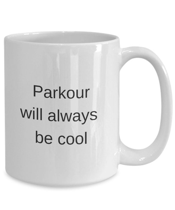 Parkour mug coffee always be cool gifts white