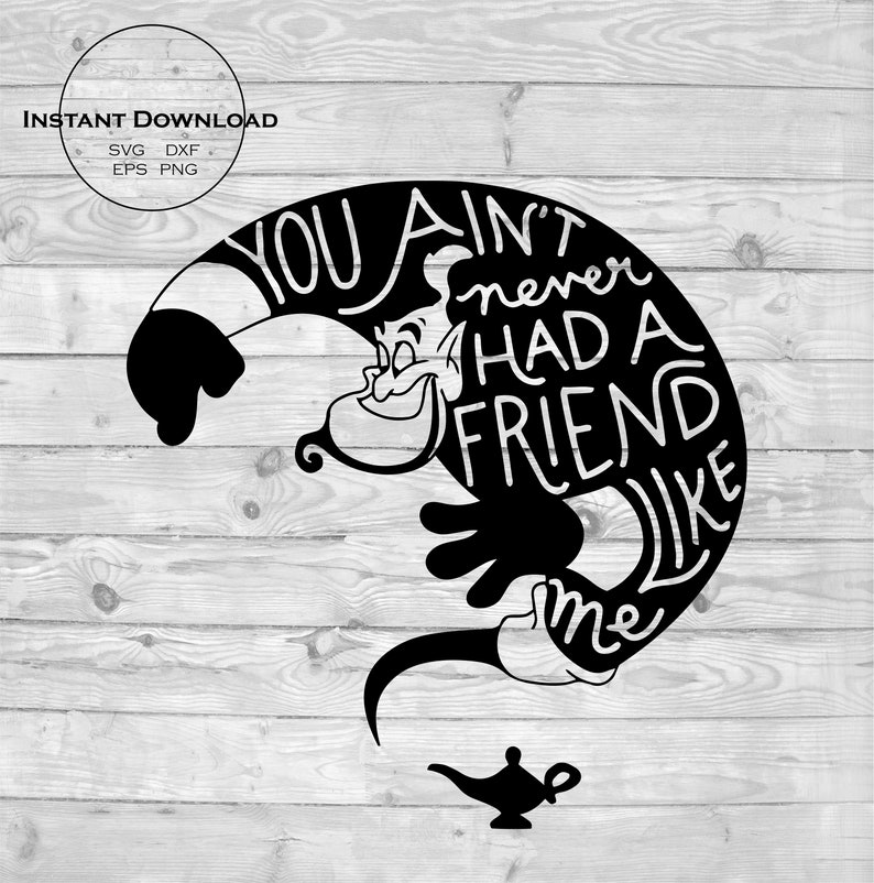 You Aint Never Had A Friend Like Me, Jinn svg, Aladdin svg, Friend svg,  Aladdin Jinn Silhouette, Disney svg, svg file for Cricut Silhouette