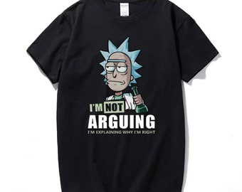 e9f5088b0 Rick and Morty I'm Not Arguing I'm Explaining Why I'm Right T Shirt Funny  Netflix Comedy