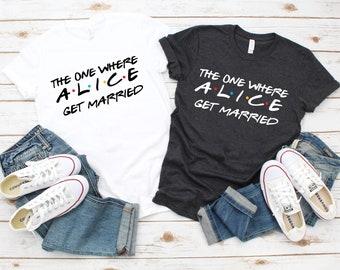 f3355459dddec7 The One Where Custom Name Gets Married - The one where rachel gets married  shirt - T shirt Friends Logo - Wedding Shirt - Bride shirt
