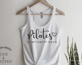 Pilates is my Happy Hour Tank Top, Pilates Shirt, Pilates Tank Top, Women Tank Top, Gym Tank Top, Pilates Gift, Gift for Her, Ink and Quotes
