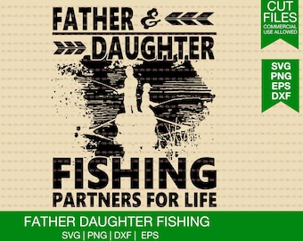 ff9012f9 Fishing Svg Fishing Father Daughter Fishing Partners For Life Fathers Day  Cricut File Silhouette File Shirt Print Digital Download Svg