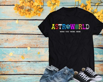 1ce4aa26e7a9 AstroWorld - Travis Scott - Wish You Were Here - Personalized Shirt -  Artist - Unisex T Shirt - Soft T Shirt -