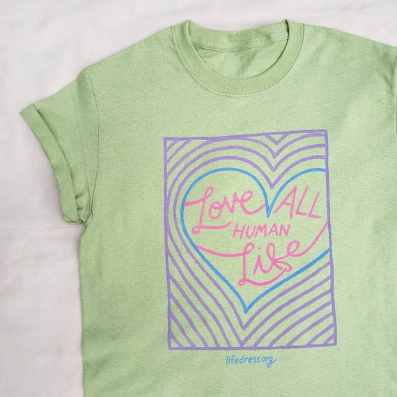Love All Human Life T-Shirt (S)