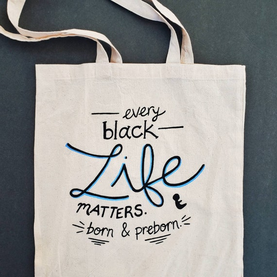 Every Black Life Matters Pro-Life Tote Bag