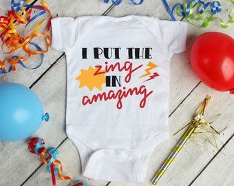 I Put The Zing In Amazing Cute Adorable Unisex Baby Onesie® - Great Baby Shower Gifts